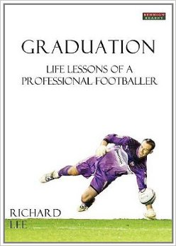 Graduation - Life Lessons of a Professional Footballer - Richard Lee