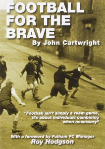 Football For The Brave - John Cartwright