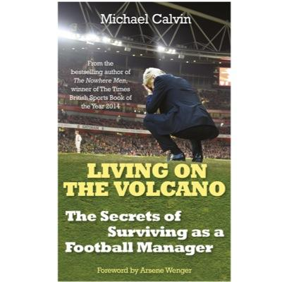 Living on the Volcano - Michael Calvin